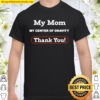 My Mom My Center Of Gravity Thanksgiving 2020 Holiday Shirt