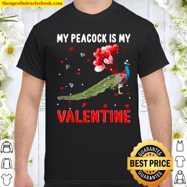 My Peacock Is My Valentine Apparel Animals Lover Gifts Shirt