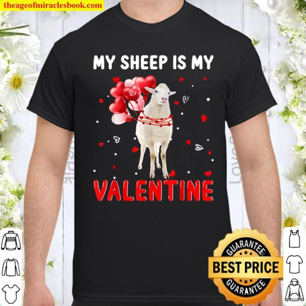 My Sheep Is My Valentine Apparel Animals Lover Gifts Shirt