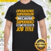 OPERATIONS SUPERVISOR Funny Humor Gift Shirt