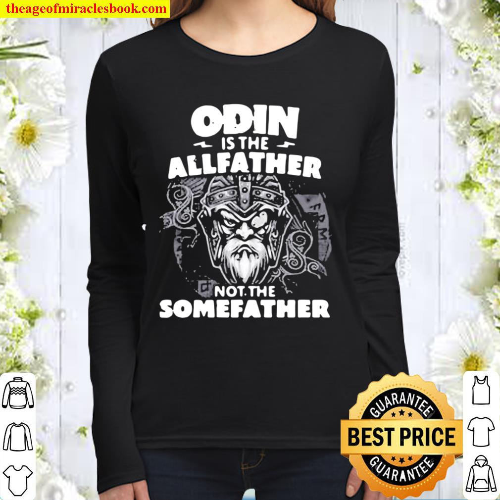 Odin Is The Allfather Not The Somefather Skull Women Long Sleeved