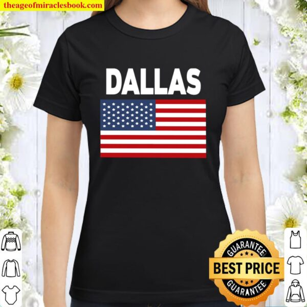 Official America Flag Basic Dallas Classic Women T-Shirt