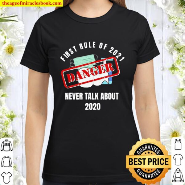 Original First Rule Of 2021 Never Talk About Danger Mask Toilet Paper Classic Women T-Shirt