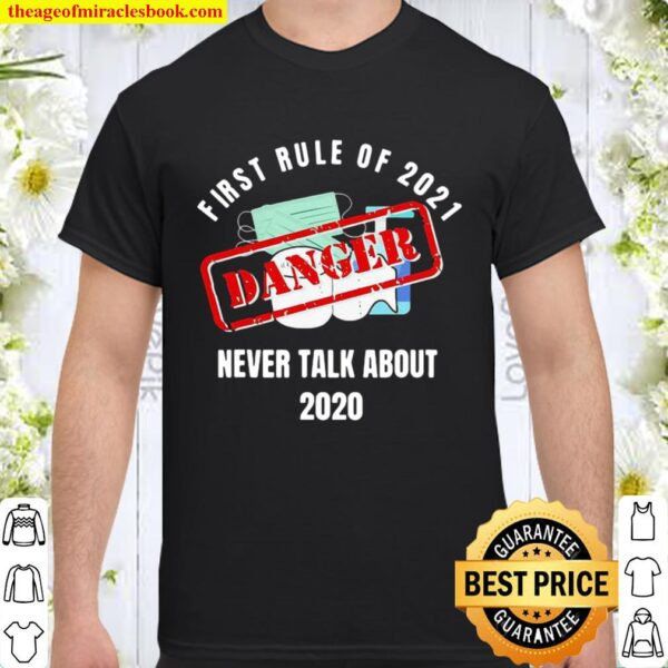 Original First Rule Of 2021 Never Talk About Danger Mask Toilet Paper Shirt
