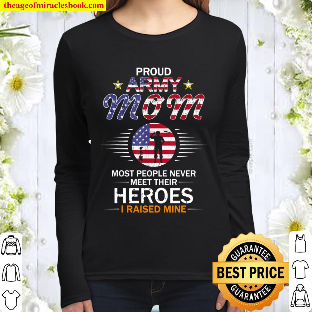 Proud Army Mom I Raised My Heroes Camouflage Graphics Army Women Long Sleeved