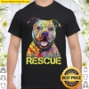 Rescue Dog Colorfull Pitbull Dog Adopt Dont Shop Shirt
