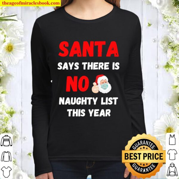 Santa Says There Is No Naughty List This Year 2020 Regret Nothing Wear Women Long Sleeved