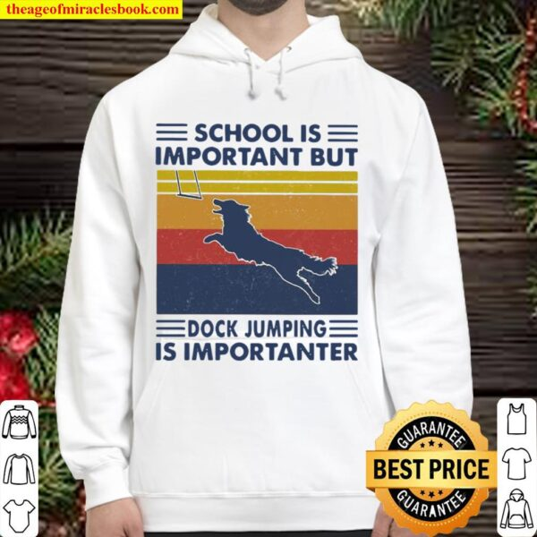 School Is Important But Dock Jumping Is Importanter Dog Vintage Hoodie
