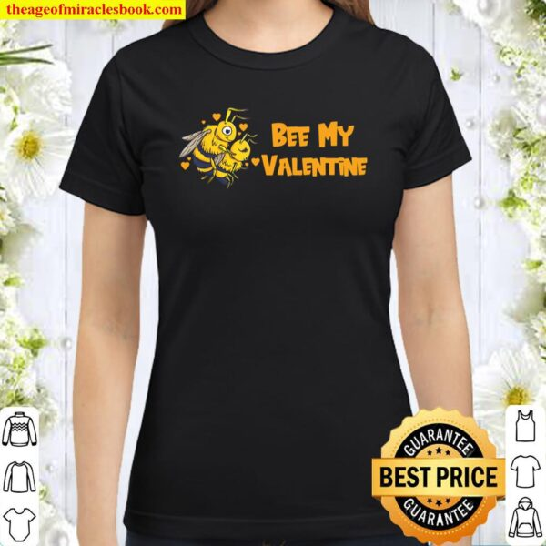 Sexy Honey Bees Funny Valentine`s Day Gift For Beekeeper Classic Women T-Shirt
