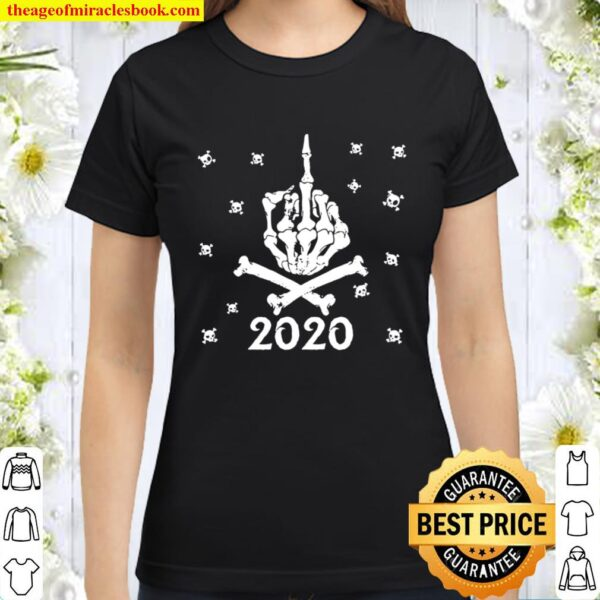 Skeleton Middle Finger To 2020 Because It Sucked Gift Classic Women T-Shirt