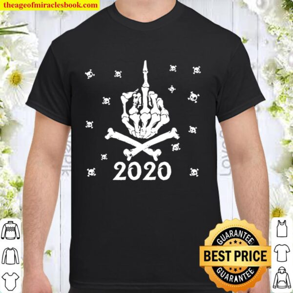Skeleton Middle Finger To 2020 Because It Sucked Gift Shirt