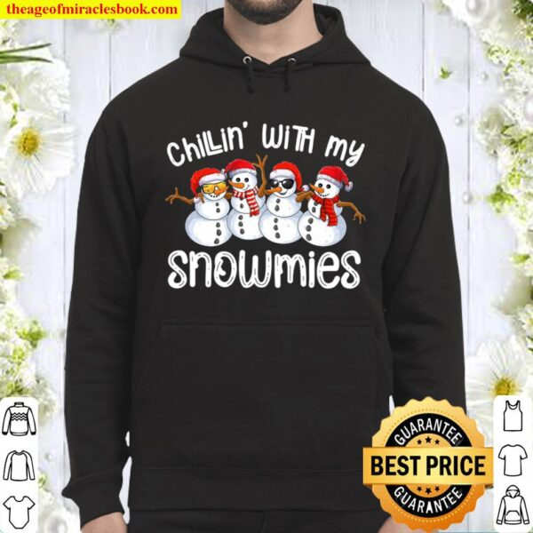Snowman Christmas Chillin With My Snowmies Ugly Gift Hoodie