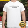 Social Distancing since _94 Shirt