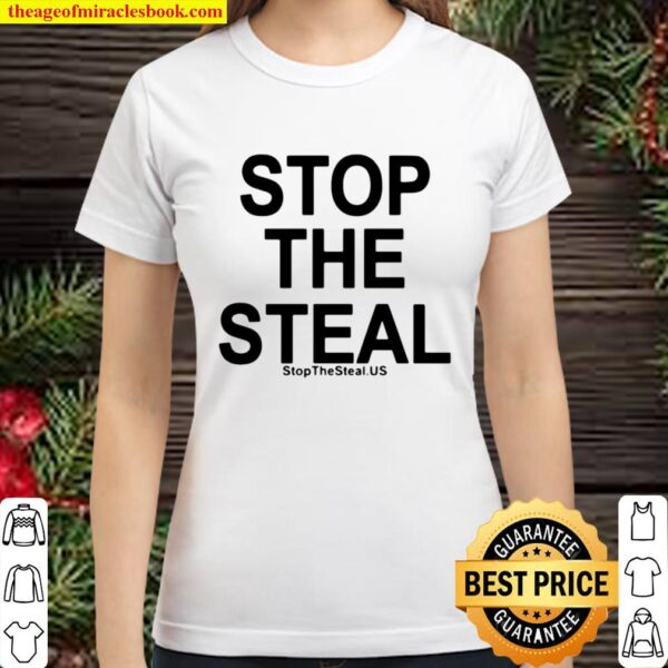 Stop the steal stop the steal US Classic Women T-Shirt