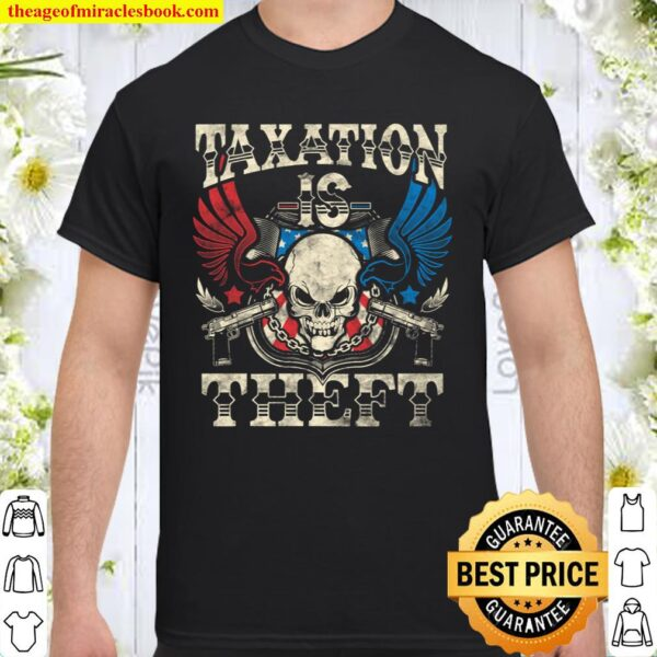 Taxation Is Theft Anti-Government Voluntaryism Libertarian Shirt