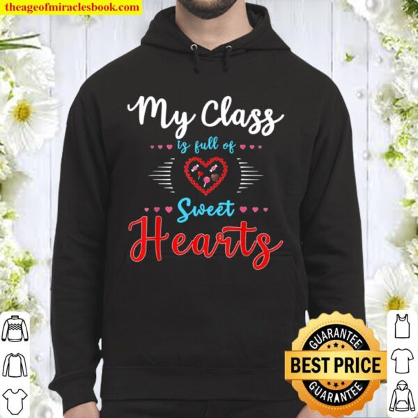 Teachers Valentines Day Class Full of Sweethearts Hoodie