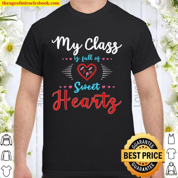 Teachers Valentines Day Class Full of Sweethearts Shirt