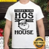 There's Some Hos In This House 2020 Christmas Santa Claus Shirt