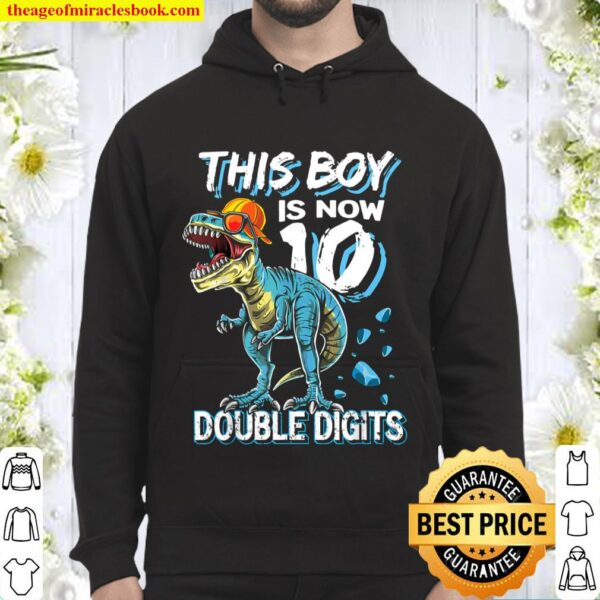 This Boy is Now 10 Double Digits Trex Birthday 10 years old Hoodie
