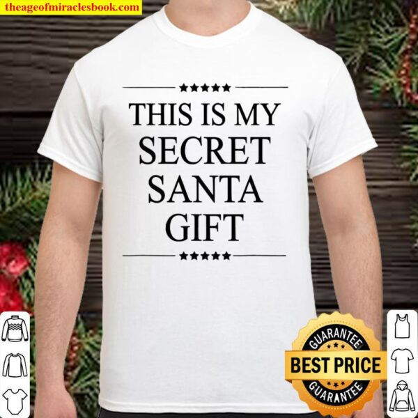 This Is My Secret Santa Gift Merry Christmas Stars Shirt