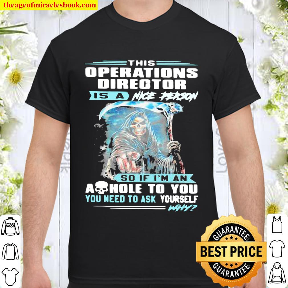 This operations director is a nice person so if I'm an ashole to you y Shirt