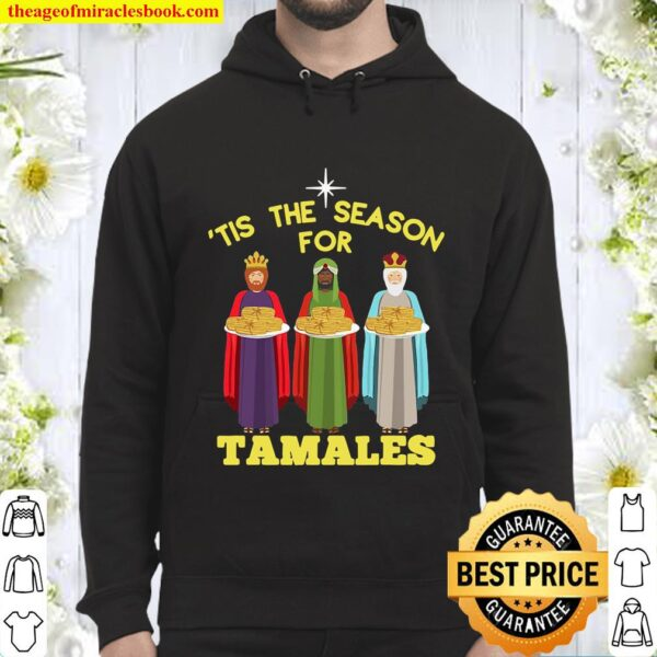 Tis The Season For Tamales A Funny Mexican Christmas Tamale Hoodie