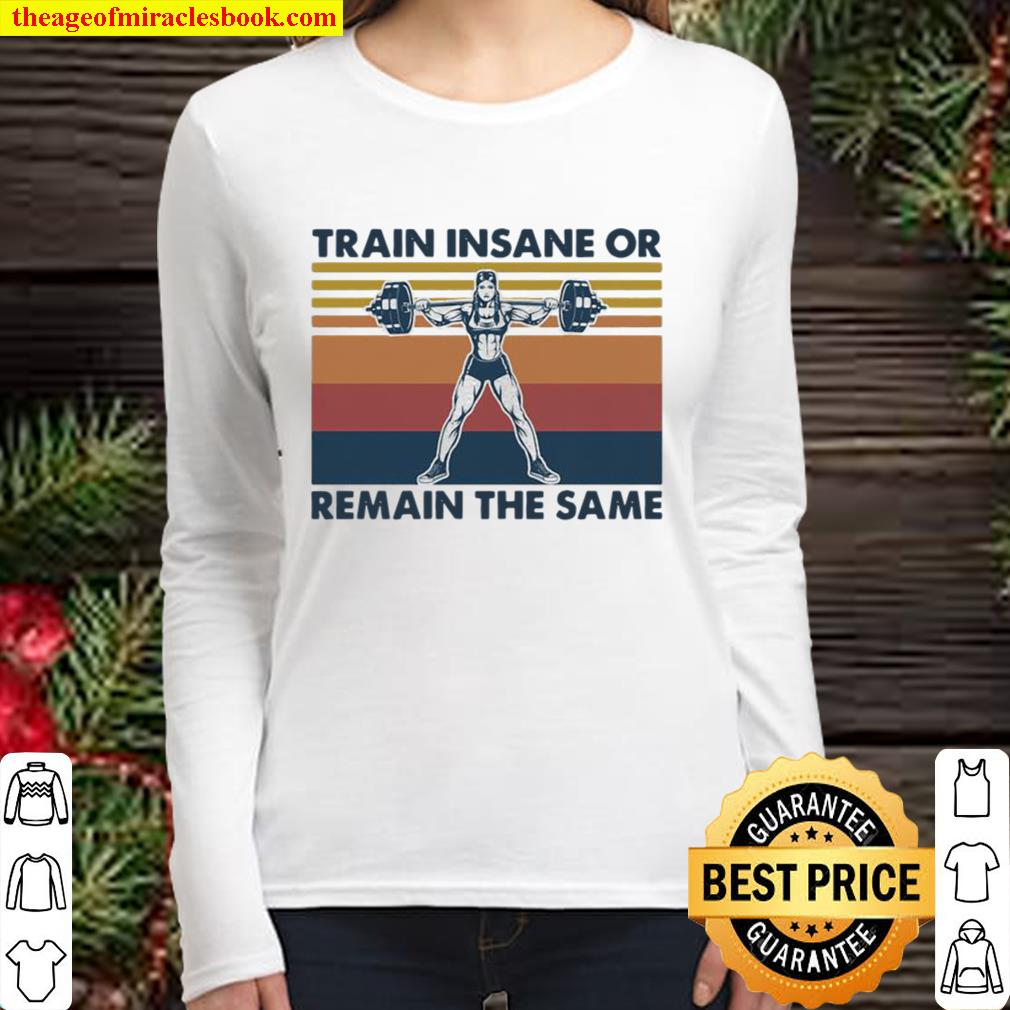 Train Insane Or Remain The Same Weight Lighting Vintage Women Long Sleeved