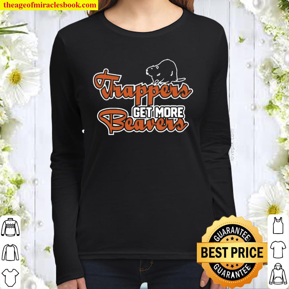 Trapper Get More Beavers Trapping Hunting Trap Women Long Sleeved