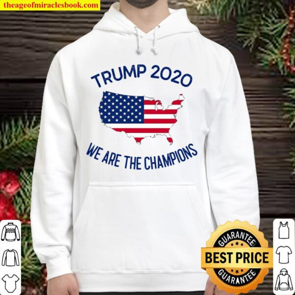 Trump 2020 We Are The Champions Elected President American Flag Maps Hoodie