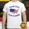 Trump 2020 We Are The Champions Elected President American Flag Maps Shirt