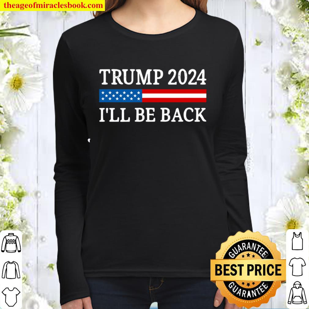 Trump 2024 – I'll Be Back – Vintage Style – Women Long Sleeved