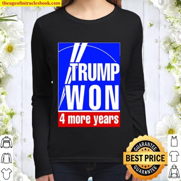 Trump Won 4 More Years Election Women Long Sleeved