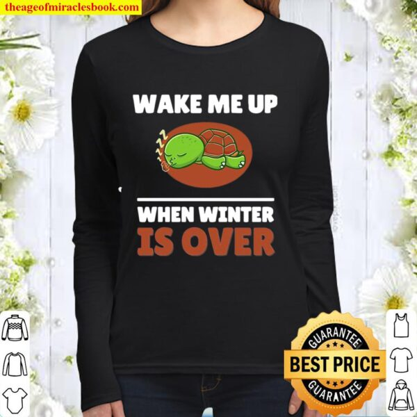 Turtle Wake Me Up When Winter Is Over Women Long Sleeved