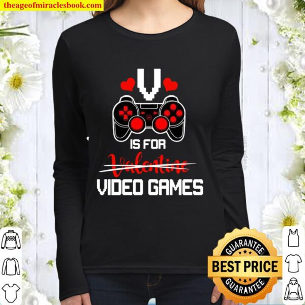 V is for Video Games Gifts Valentine Funny for Video Game Lovers Women Long Sleeved