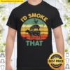 Vintage I_d Smoke That Funny BBQ Meat Smoker Grilling Gift Shirt