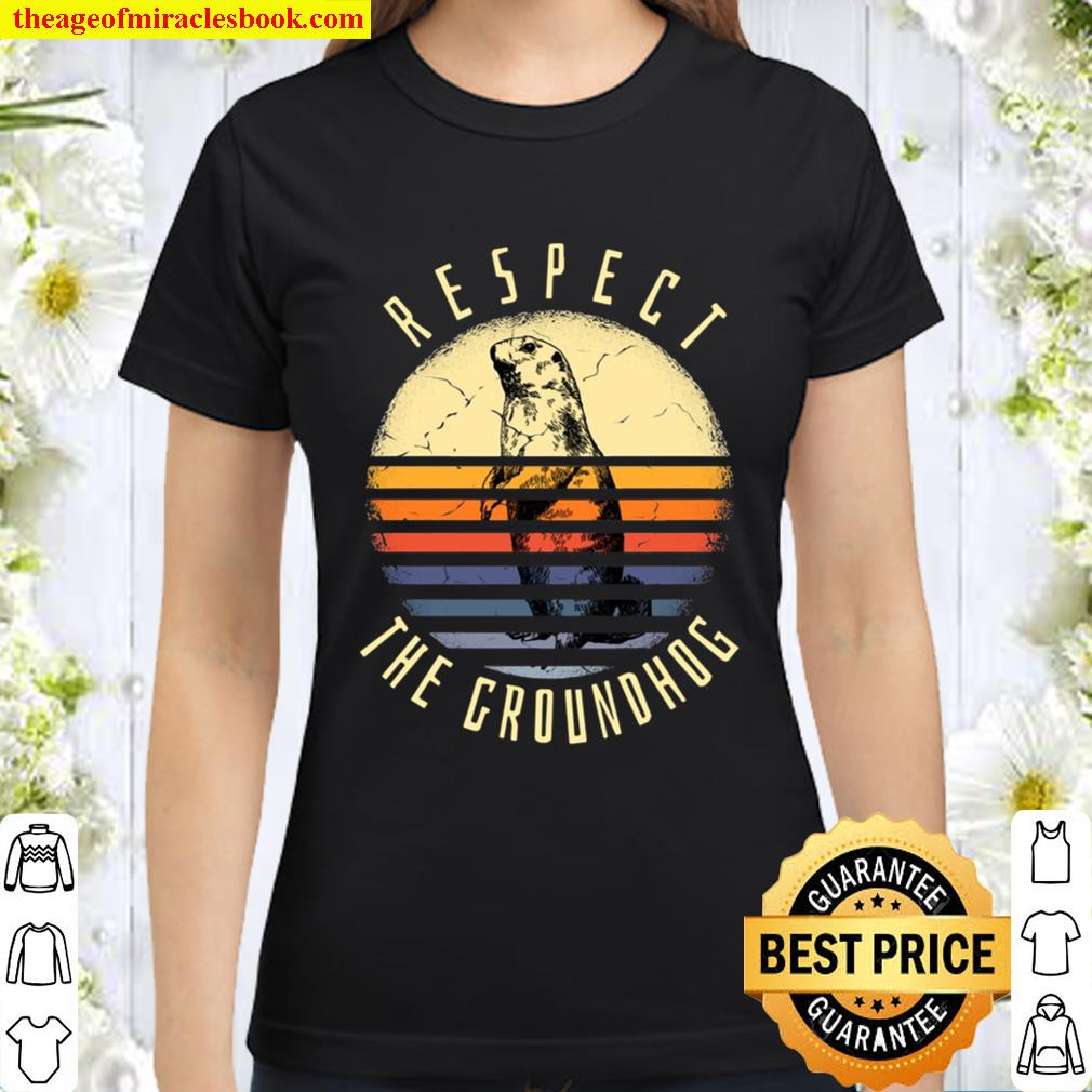 Vintage Retro Respect The Groundhog, Groundhog Day Pullover Classic Women T-Shirt