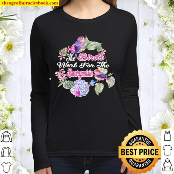 Vintage The Birds Work For The Bourgeoisie Women Long Sleeved