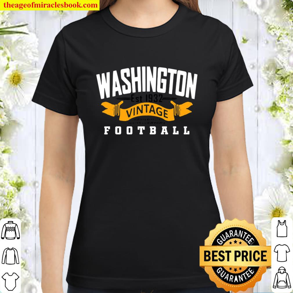 Washington Vintage Aged Perfectly Without Compromise Football Est 1932 Classic Women T-Shirt