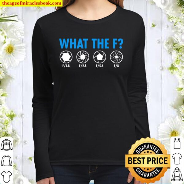 What The F Focusing Photography Women Long Sleeved