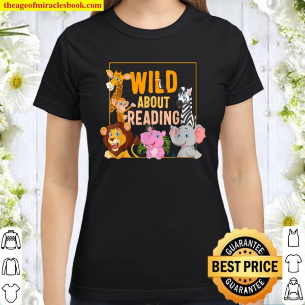 Wild About Reading Cute Zoo Animals Books Lover Students Classic Women T-Shirt
