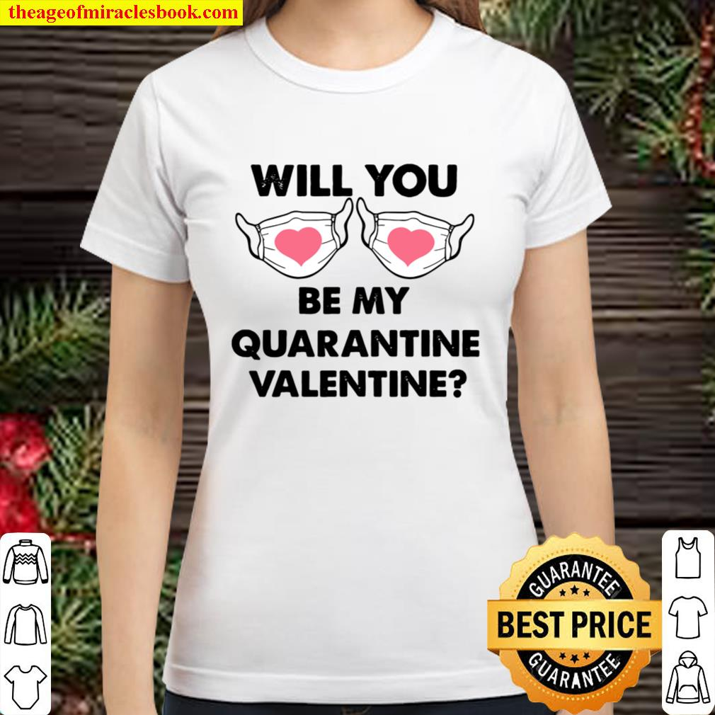 Will You Be My Quarantine Valentine Vintage Couple Matching Classic Women T-Shirt