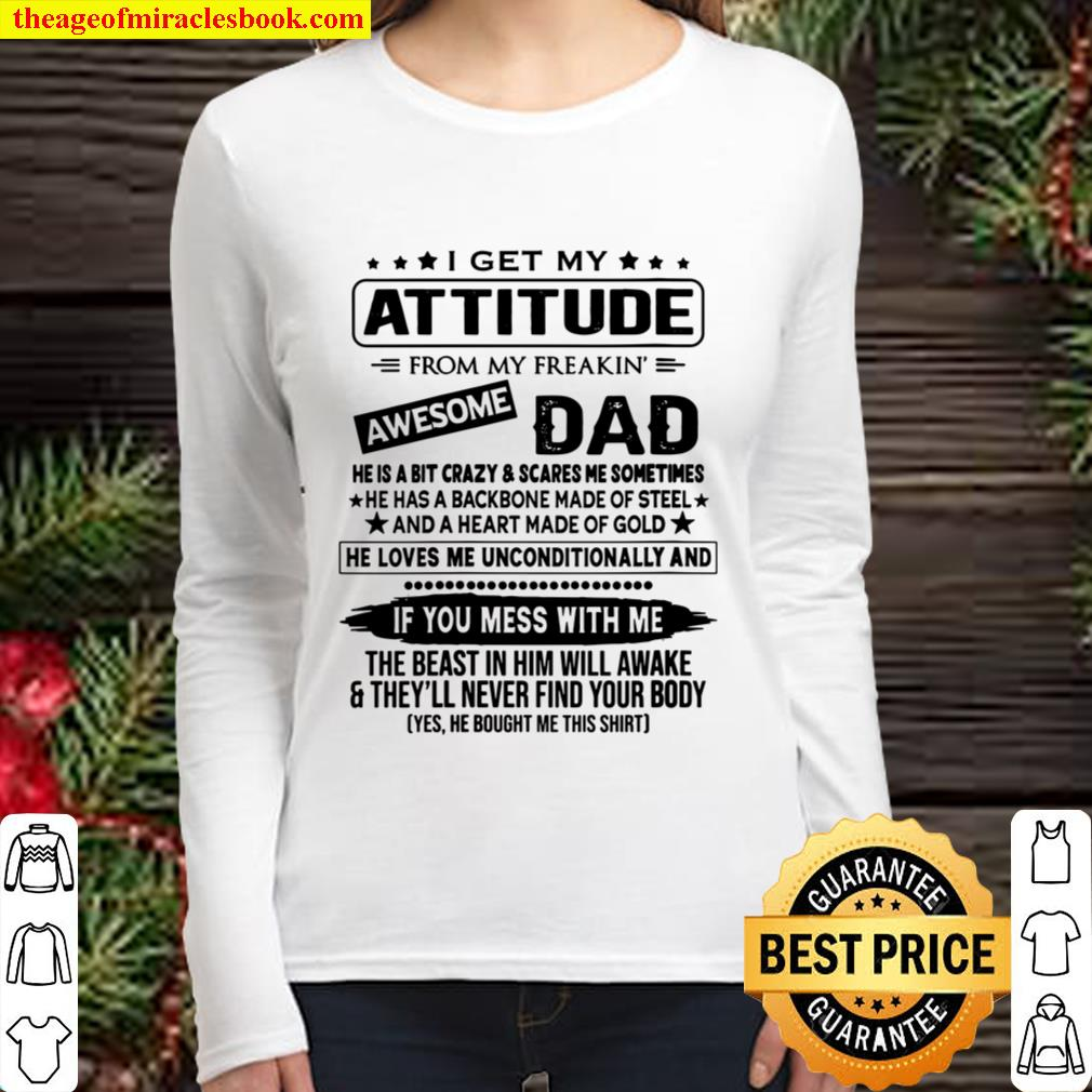 Womens I Get My Attitude From My Freaking Awesome Dad T-shirt Gift V-N Women Long Sleeved