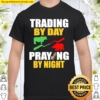 Womens Stock Market Trading Day Trader Daytrader Praying God Prayer Shirt