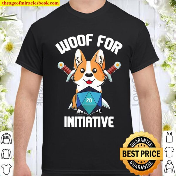 Woof For Initiative Funny Corgi D20 Rpg Dungeons And Dogs Shirt