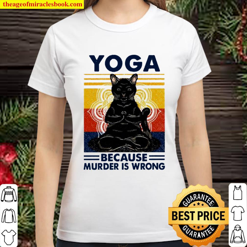 Yoga because murder is wrong black cat vintage Classic Women T-Shirt