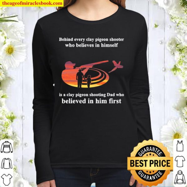 behind every Clay pigeon shooting Women Long Sleeved
