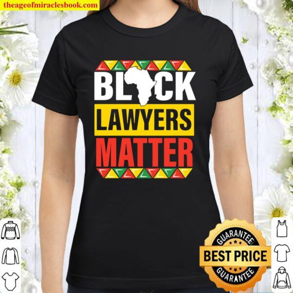 black Lawyers matter black history month pride men women Classic Women T-Shirt