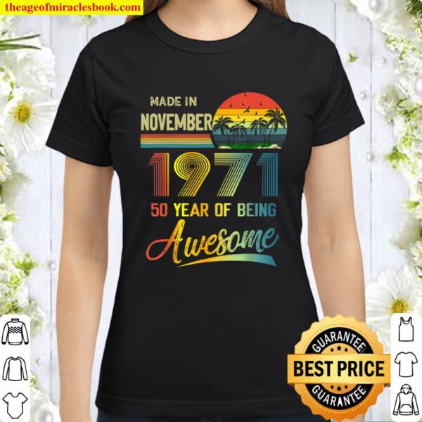 50th Birthday Gift Vintage Retro November 1971 50 Years Old Classic Women T-Shirt