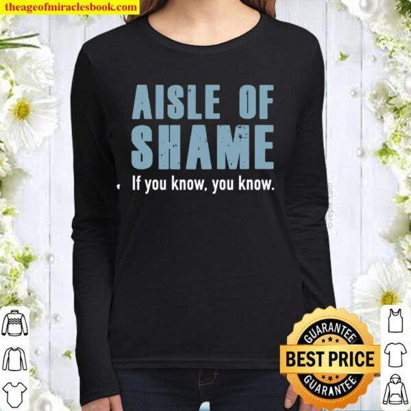 Aisle Of Shame, If You Know, You Know Women Long Sleeved