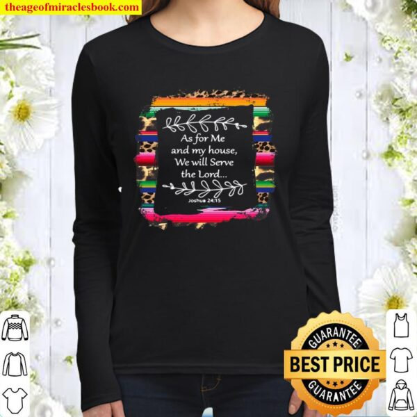 As For Me And My House We Will Serve The Lord Serape Decor Pullover Women Long Sleeved